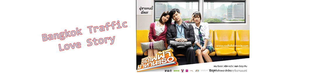 "Sinopsis Film ""Bangkok Traffic Love Story"""