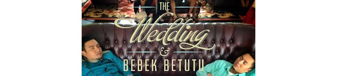 The Wedding and Bebek Betutu